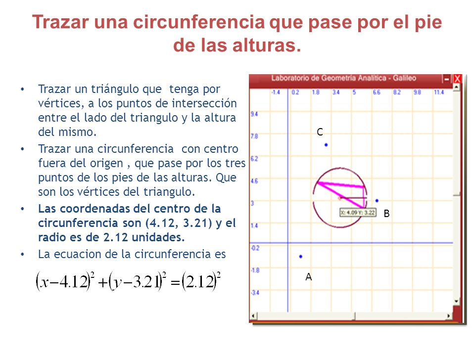 Trazar una circunferencia que pase por el pie de las alturas.