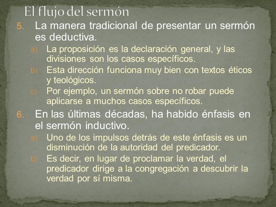 El flujo del sermón La manera tradicional de presentar un sermón es deductiva.