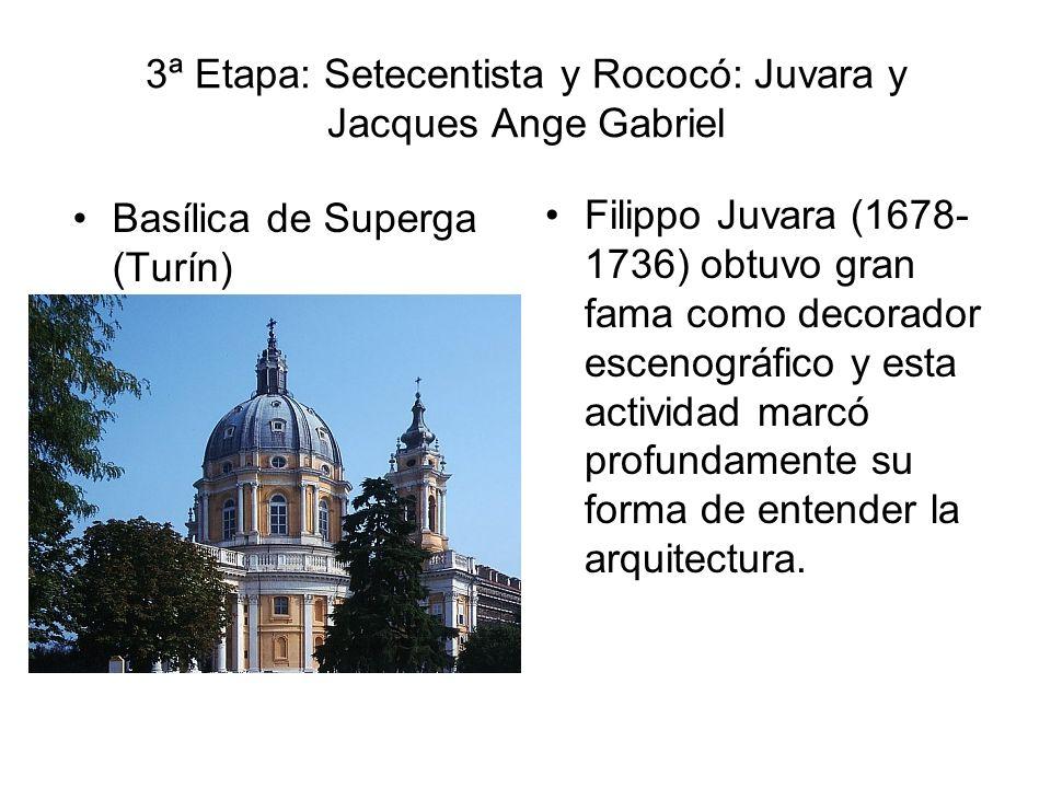 3ª Etapa: Setecentista y Rococó: Juvara y Jacques Ange Gabriel