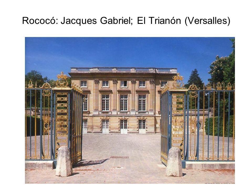 Rococó: Jacques Gabriel; El Trianón (Versalles)