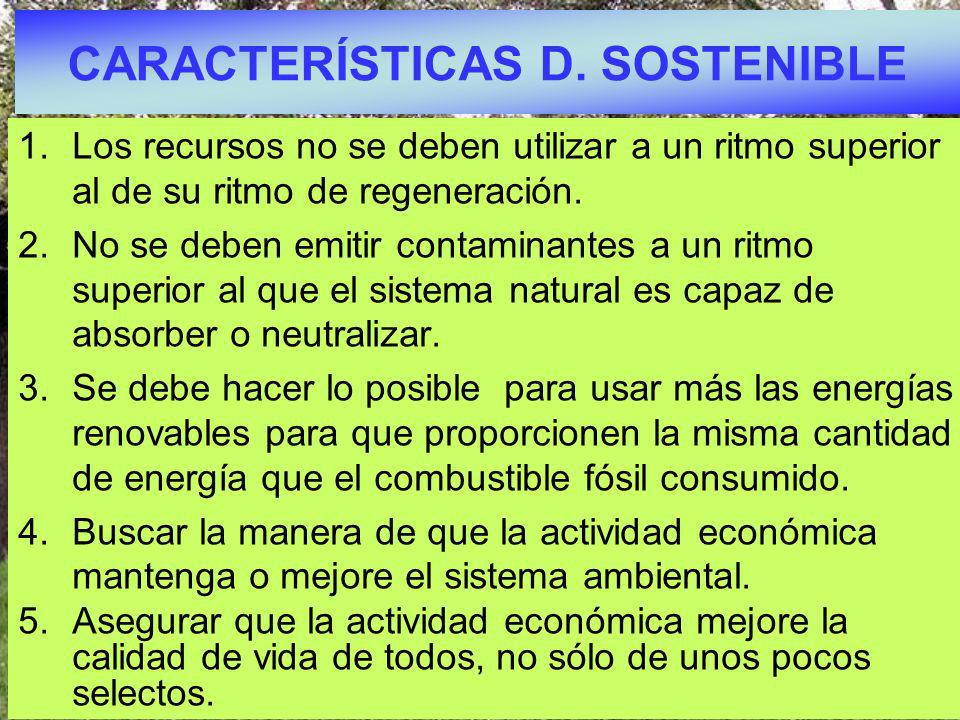 CARACTERÍSTICAS D. SOSTENIBLE