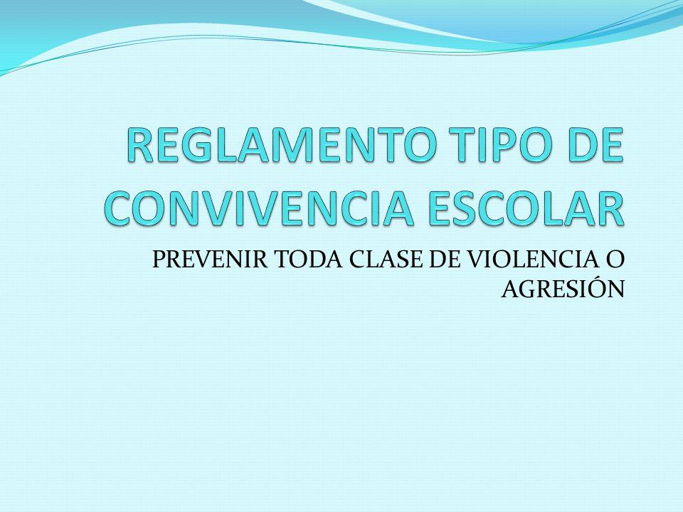REGLAMENTO TIPO DE CONVIVENCIA ESCOLAR