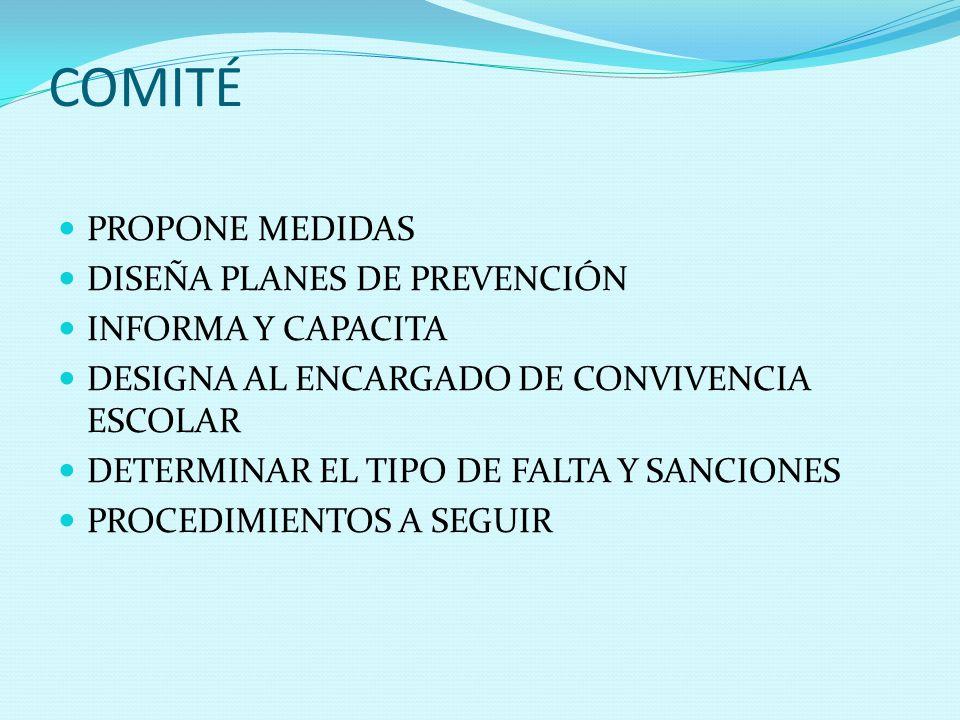COMITÉ PROPONE MEDIDAS DISEÑA PLANES DE PREVENCIÓN INFORMA Y CAPACITA
