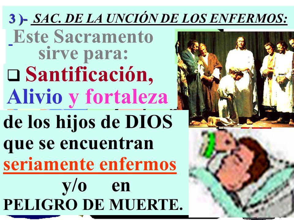 3 )- SAC. DE LA UNCIÓN DE LOS ENFERMOS: