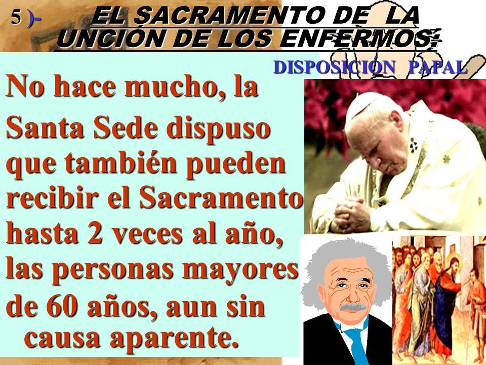 5 )- EL SACRAMENTO DE LA UNCIÓN DE LOS ENFERMOS: