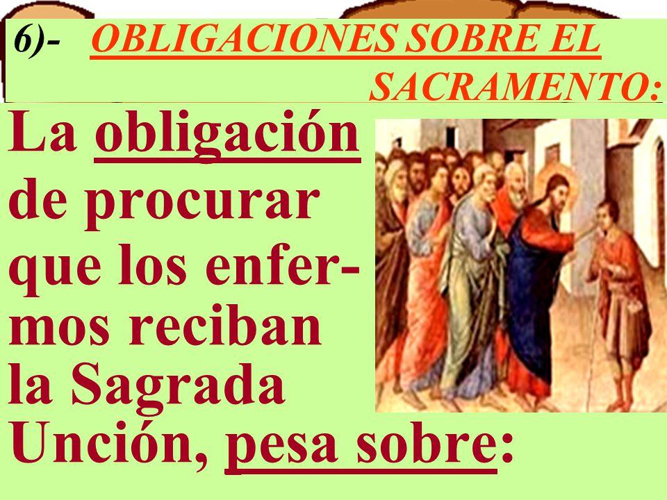 6)- OBLIGACIONES SOBRE EL SACRAMENTO: