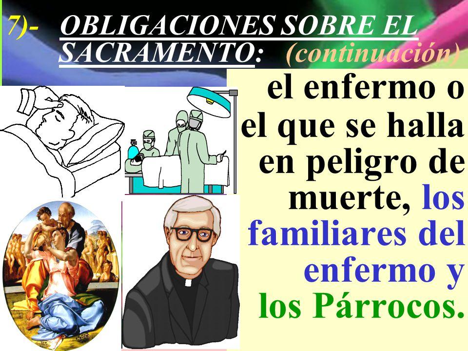7)- OBLIGACIONES SOBRE EL SACRAMENTO: (continuación)