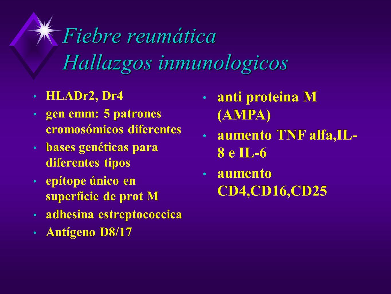 Fiebre reumática Hallazgos inmunologicos