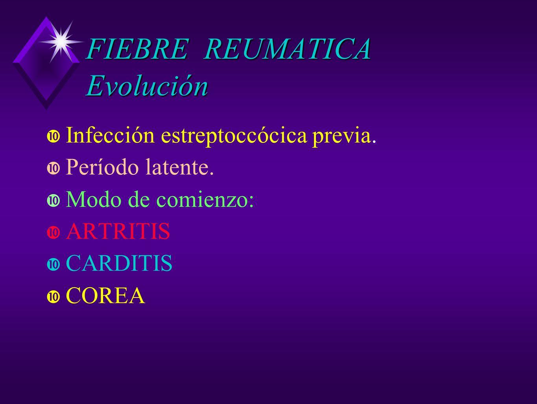 FIEBRE REUMATICA Evolución
