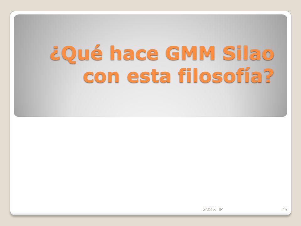 ¿Qué hace GMM Silao con esta filosofía