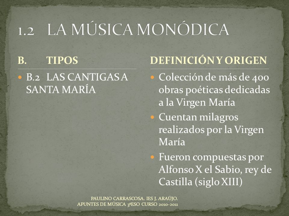 1.2 LA MÚSICA MONÓDICA B. TIPOS DEFINICIÓN Y ORIGEN