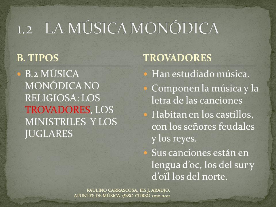 1.2 LA MÚSICA MONÓDICA B. TIPOS TROVADORES