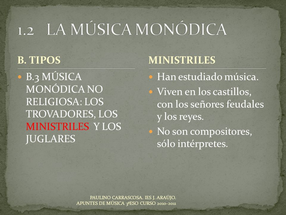 1.2 LA MÚSICA MONÓDICA B. TIPOS MINISTRILES