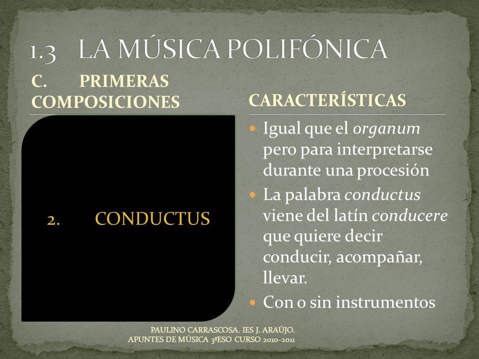 1.3 LA MÚSICA POLIFÓNICA 2. CONDUCTUS CONDUCTUS