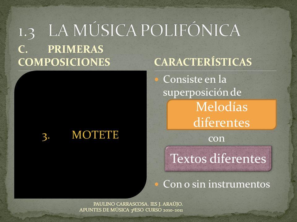 1.3 LA MÚSICA POLIFÓNICA Melodías diferentes Textos diferentes
