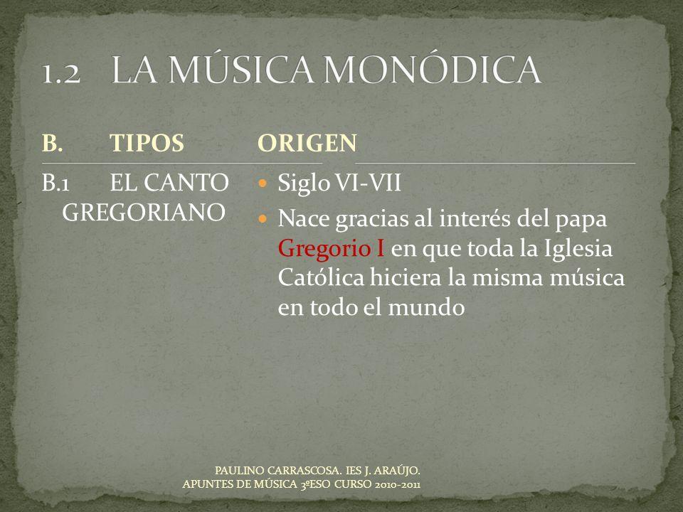 1.2 LA MÚSICA MONÓDICA B. TIPOS ORIGEN B.1 EL CANTO GREGORIANO