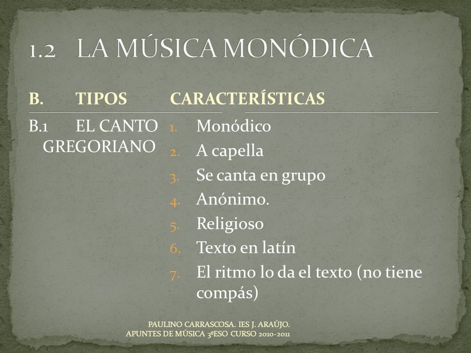 1.2 LA MÚSICA MONÓDICA B. TIPOS CARACTERÍSTICAS