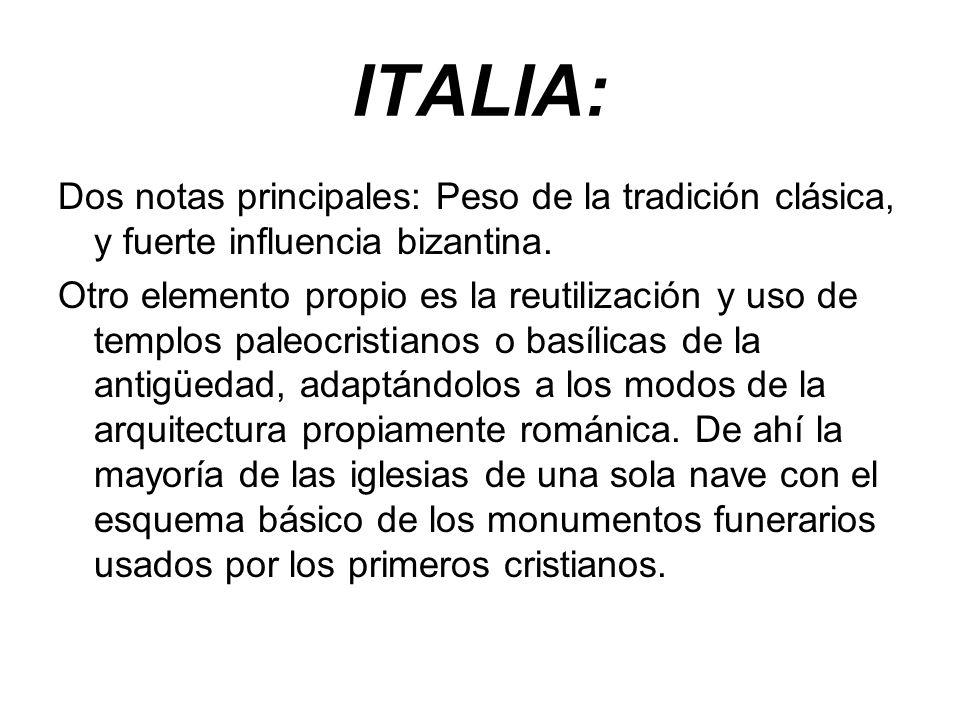 ITALIA:Dos notas principales: Peso de la tradición clásica, y fuerte influencia bizantina.