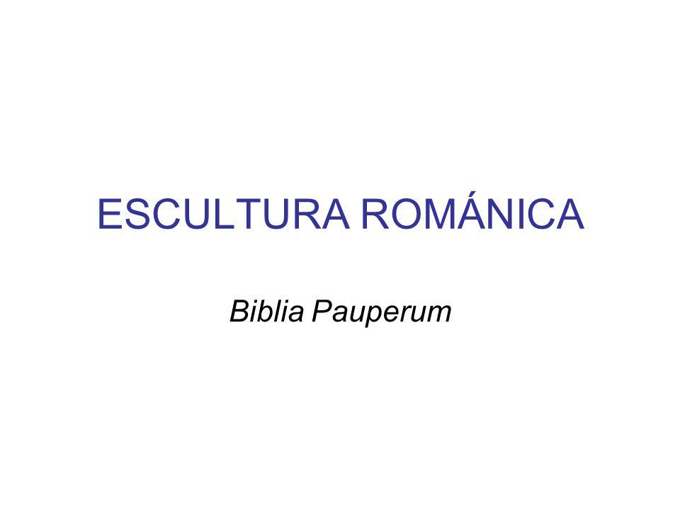 ESCULTURA ROMÁNICA Biblia Pauperum