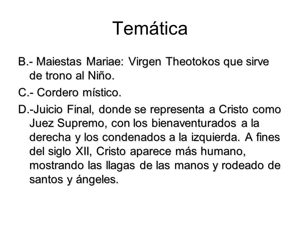Temática B.- Maiestas Mariae: Virgen Theotokos que sirve de trono al Niño. C.- Cordero místico.