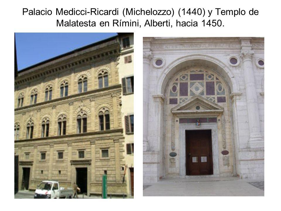 Palacio Medicci-Ricardi (Michelozzo) (1440) y Templo de Malatesta en Rímini, Alberti, hacia 1450.