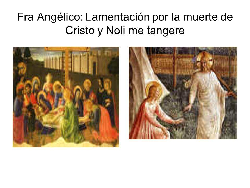 Fra Angélico: Lamentación por la muerte de Cristo y Noli me tangere
