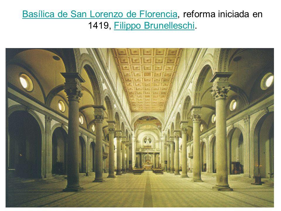 Basílica de San Lorenzo de Florencia, reforma iniciada en 1419, Filippo Brunelleschi.