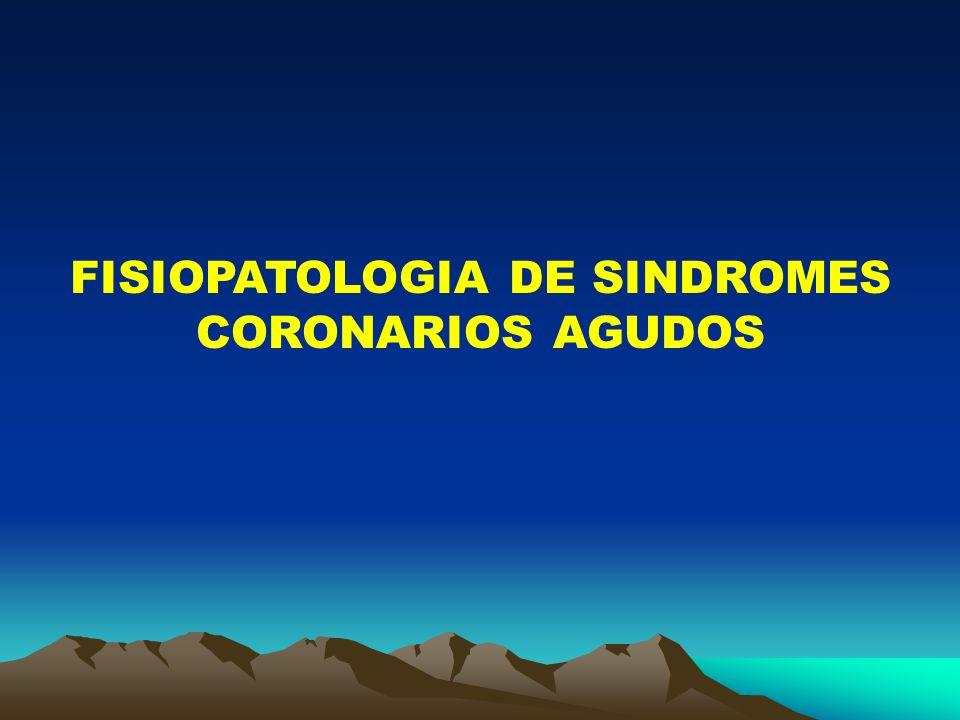 FISIOPATOLOGIA DE SINDROMES CORONARIOS AGUDOS