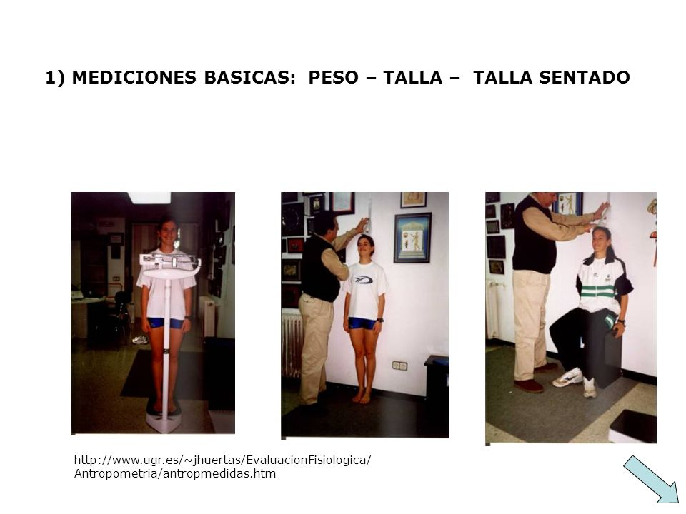 1) MEDICIONES BASICAS: PESO – TALLA – TALLA SENTADO