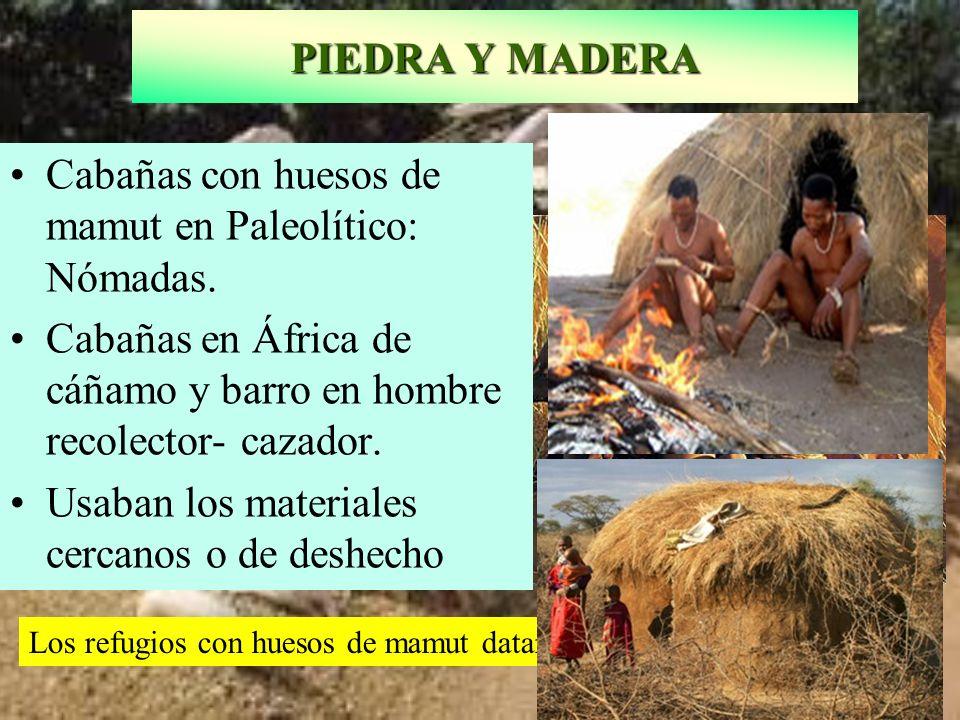 Cabañas con huesos de mamut en Paleolítico: Nómadas.