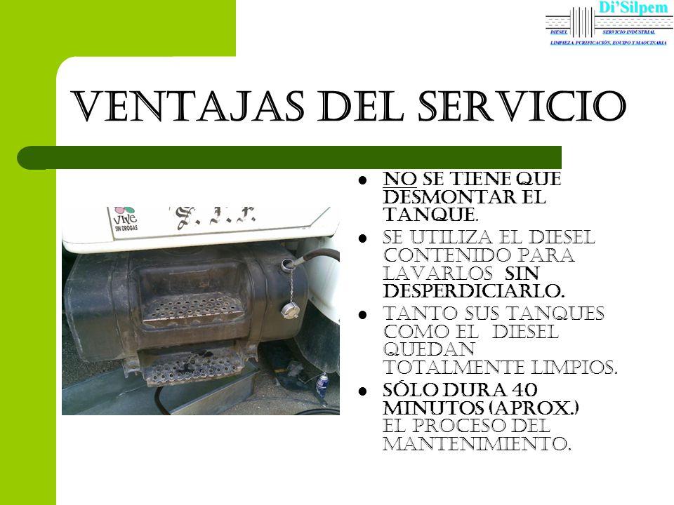 VENTAJAS DEL SERVICIO NO SE TIENE QUE DESMONTAR EL TANQUE.