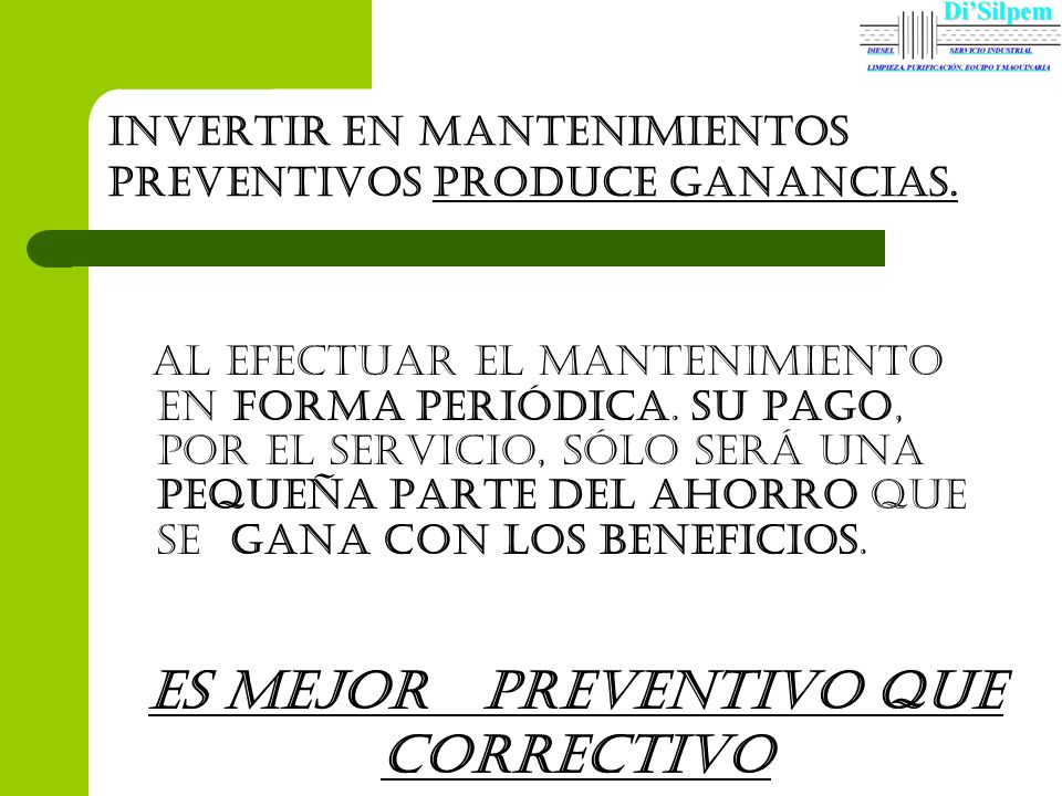 Invertir en mantenimientos preventivos produce ganancias.