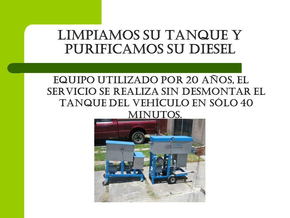 Limpiamos su tanque y purificamos su diesel