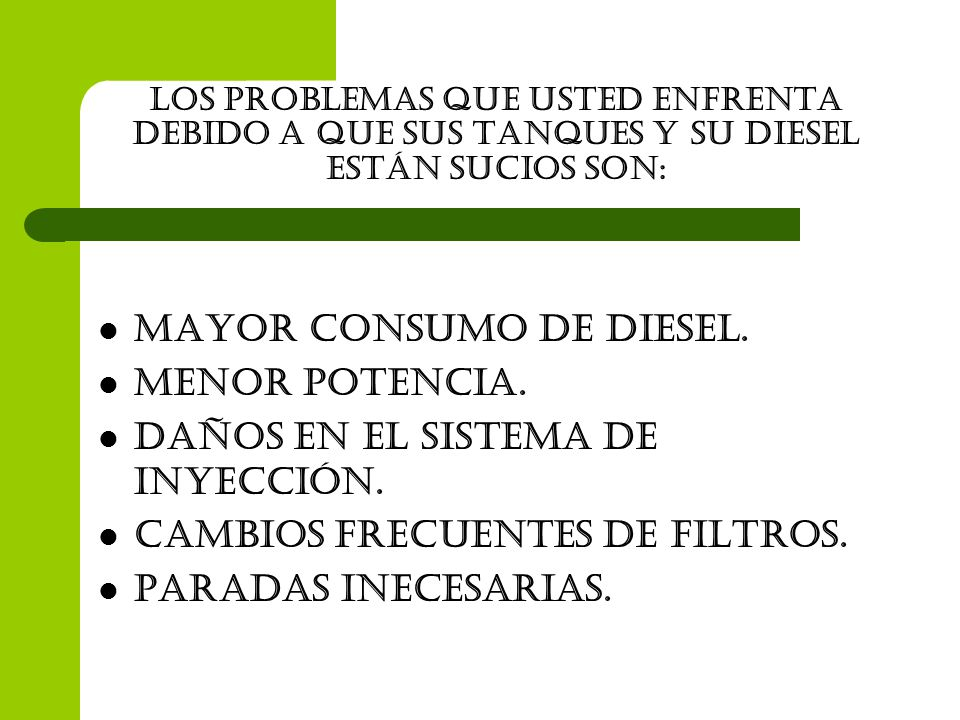 MAYOR consumo de Diesel. MENOR POTENCIA.