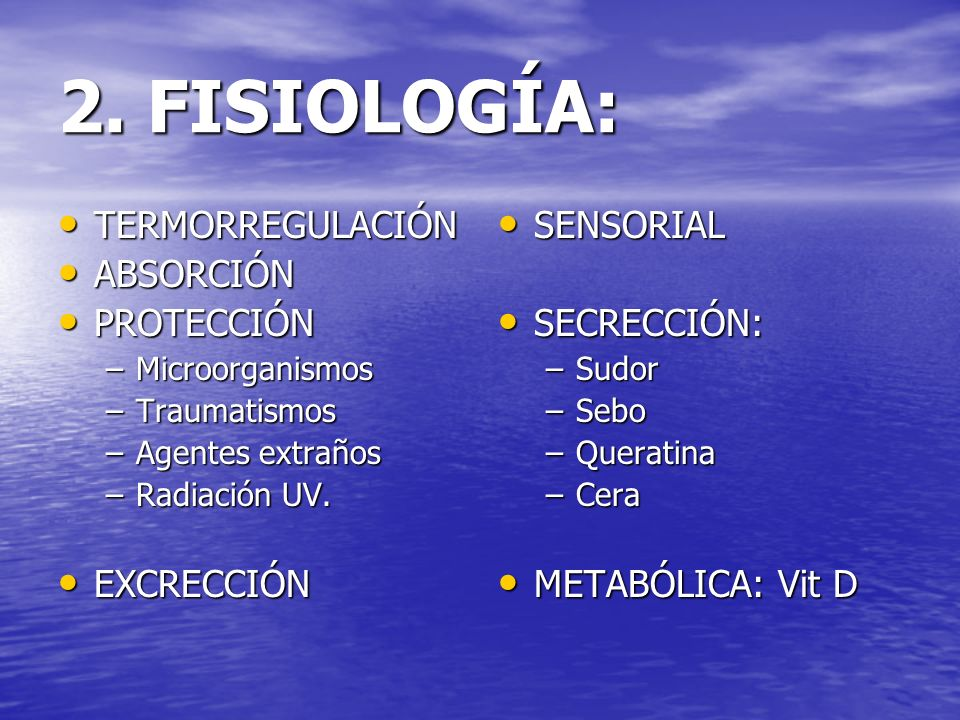 2. FISIOLOGÍA: TERMORREGULACIÓN ABSORCIÓN PROTECCIÓN EXCRECCIÓN