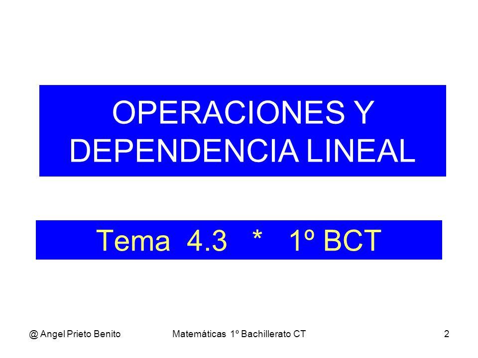 OPERACIONES Y DEPENDENCIA LINEAL