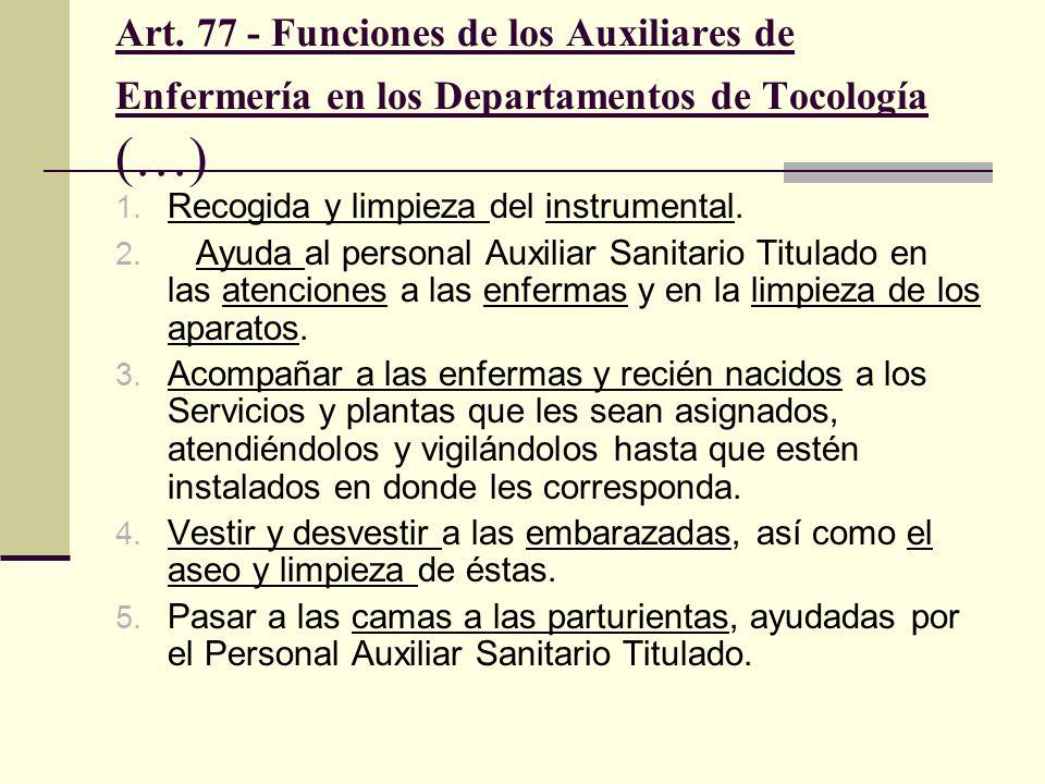 Art. 77 - Funciones de los Auxiliares de Enfermería en los Departamentos de Tocología (…)