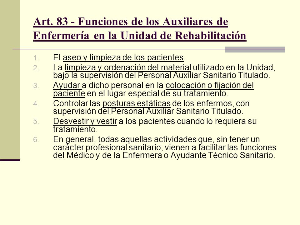 Art. 83 - Funciones de los Auxiliares de Enfermería en la Unidad de Rehabilitación