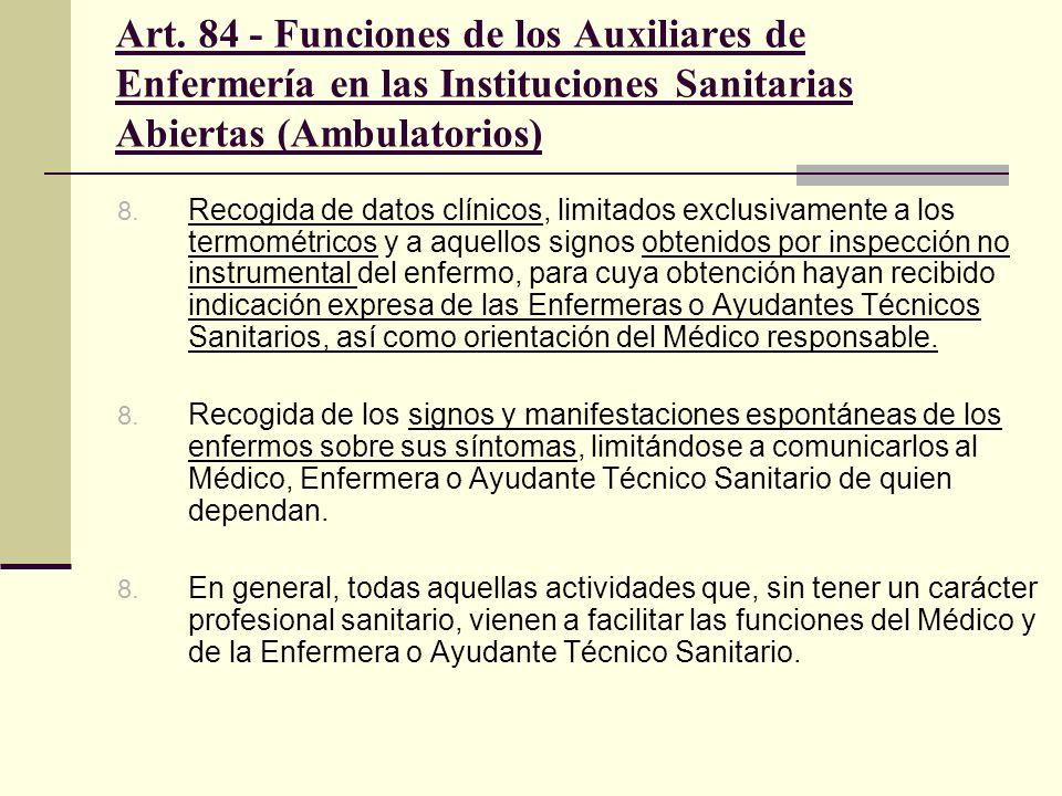 Art. 84 - Funciones de los Auxiliares de Enfermería en las Instituciones Sanitarias Abiertas (Ambulatorios)