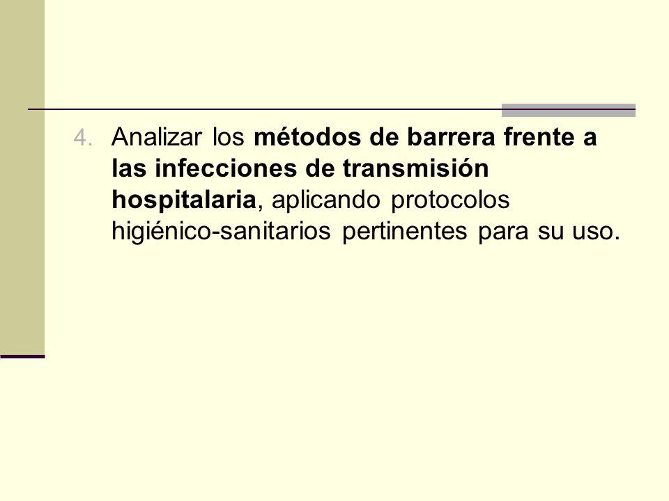 Analizar los métodos de barrera frente a las infecciones de transmisión hospitalaria, aplicando protocolos higiénico-sanitarios pertinentes para su uso.