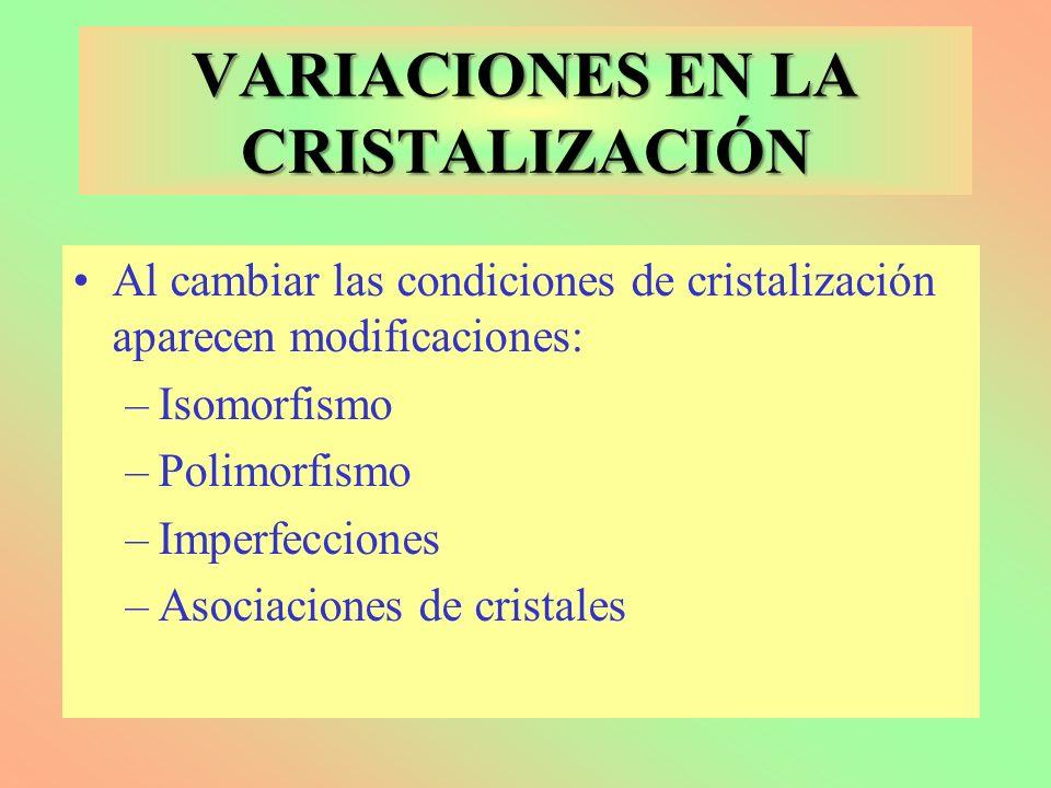 VARIACIONES EN LA CRISTALIZACIÓN