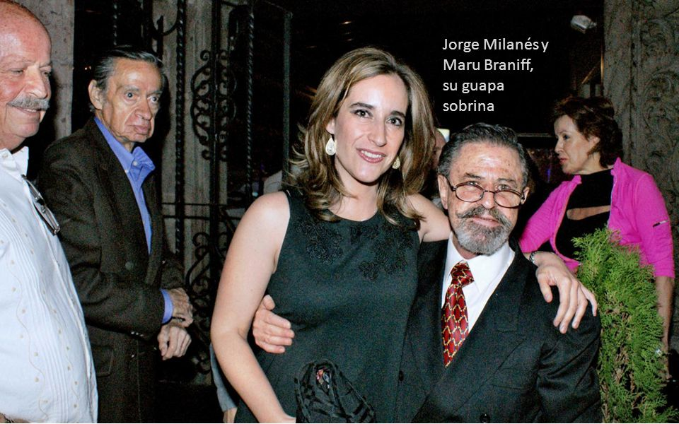 Jorge Milanés y Maru Braniff, su guapa sobrina