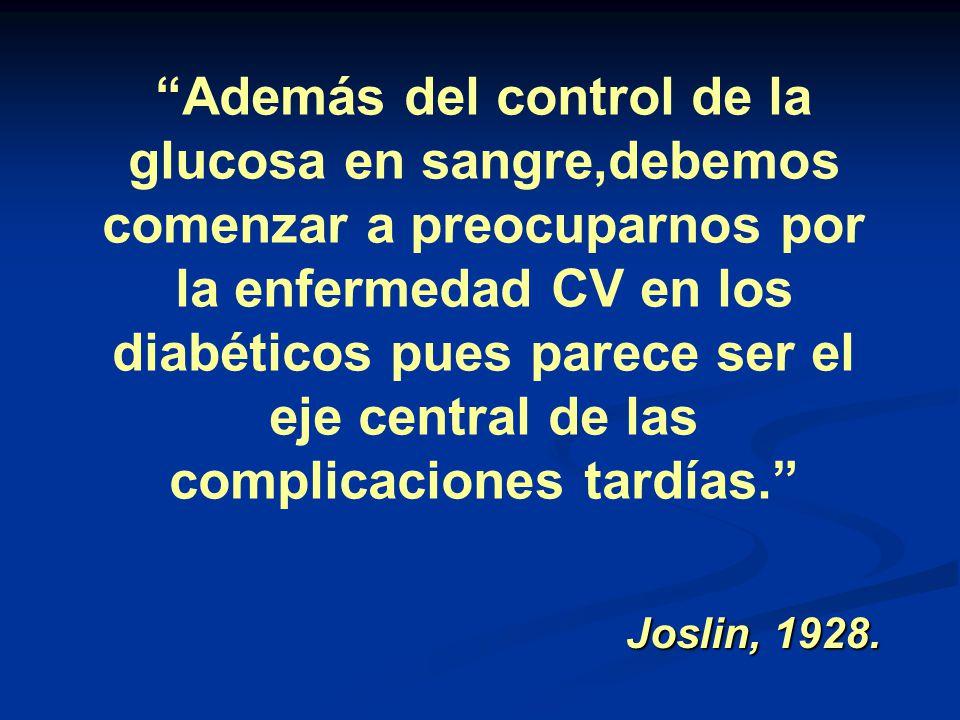 Además del control de la glucosa en sangre,debemos comenzar a preocuparnos por la enfermedad CV en los diabéticos pues parece ser el eje central de las complicaciones tardías.