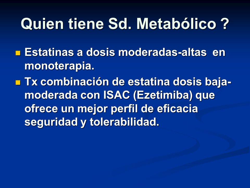 Quien tiene Sd. Metabólico