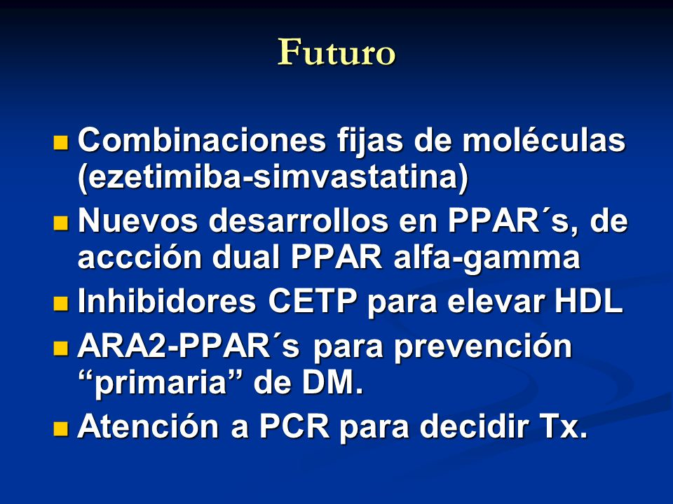 Futuro Combinaciones fijas de moléculas (ezetimiba-simvastatina)