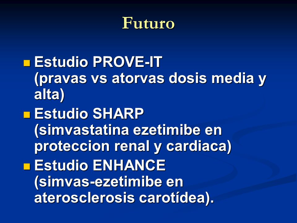 Futuro Estudio PROVE-IT (pravas vs atorvas dosis media y alta)