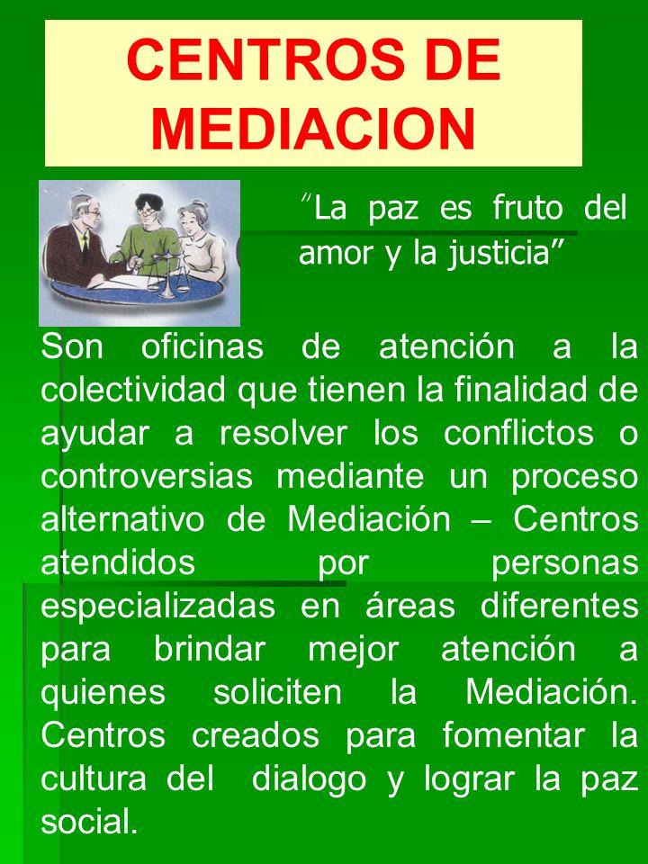 CENTROS DE MEDIACION La paz es fruto del amor y la justicia