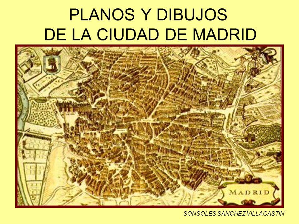 PLANOS Y DIBUJOS DE LA CIUDAD DE MADRID