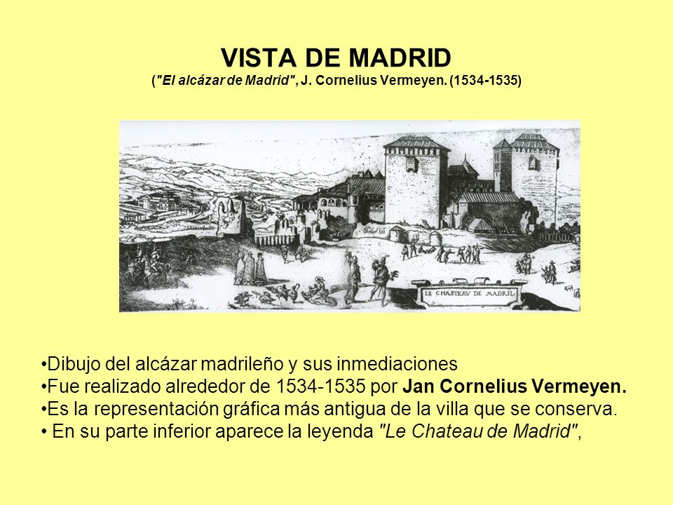 VISTA DE MADRID ( El alcázar de Madrid , J. Cornelius Vermeyen