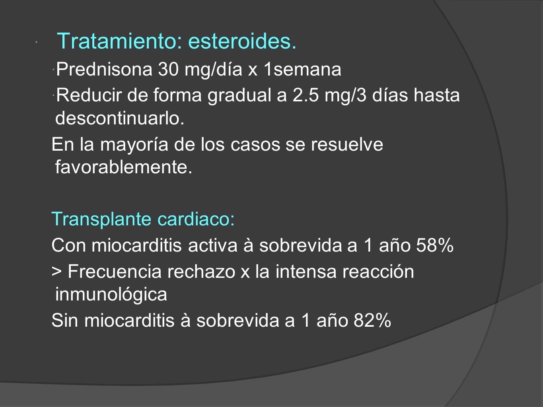 Tratamiento: esteroides.
